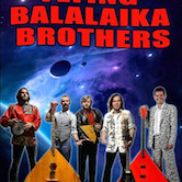 The Flying Balalakia Brothers 7pm $10