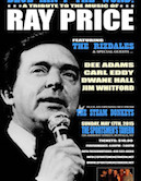 Blue Aint The Word, A Tribute To Ray Price w/The Rizdales, Steam Donkeys, Dwane Hall, Carl Eddy, Jim Whitford, Dee Adams 4pm $10