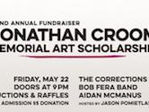 2nd Annual Jonathan Croom Memorial Art Scholarship Fundraiser 9pm $5@Door