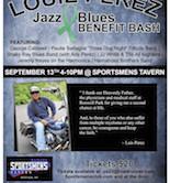 Louie Perez Jazz & Blues Benefit Bash 4pm $20