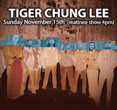 Tiger Chung Lee 4pm $7