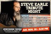 Steve Earle Tribute Night 8:30pm $7