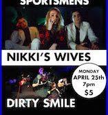 Nikki's Wives, Dirty Smile & Sam Sugarman 7pm $5