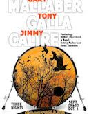 Gary Mallaber, Tony Galla & Jimmy Calire 7:30pm $30 SHOW #1