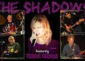 The Shadows Featuring Terrie George $10ad/$15door 4pm