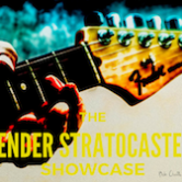 The Fender Stratocaster Showcase 7pm $10