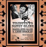 Tribute To Patsy Cline, Rosanne Cash & Ann Murray w/Maria Sebastion, Davis, Griznati & Wazik 4pm $5