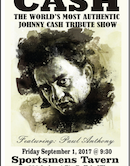 Cash The Worlds Most Authentic Johnny Cash Tribute Show 9:30pm $20