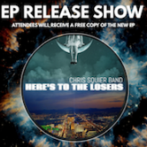 Chris Squier Band EP Release Show 9:30pm $5