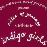 "Dee Adams & Friends present ""Rites Of Passage"" A Tribute To The Indigo Girls 9:30pm $10"