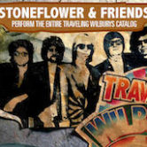 Stoneflower & Friends Perform The Traveling Wilbury's Catalog 9:30pm $12ad/$15door