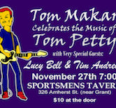 Tom Makar Celebrates The Music Of Tom Petty w/Lucy Bell & Tim Andrews 7pm $10@Door