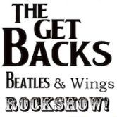The Get Backs Beatles & Wings Rockshow w/Tadaaki, Carfagna, Lynch, Grizanti, McManus 8pm $15ad/$20door