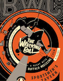 The Wrecking Ball w/The Buffalo Wrecking Crew 9pm $10@Door
