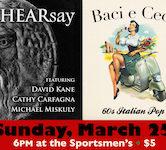 HEARsay & Baci e Ceci 6pm $5