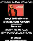 """Runnin' Down A Dream"" A Tribute To Tom Petty w/Scott Celani Band & Tony Petrocelli & Friends 9pm $10"