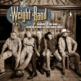 "The Weight Band ""Feat. members of The Band, Levon Helm Band and Rick Danko Group"" 7pm $30 Doors 5pm"