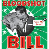 Bloodshot Bill wsg/The Blue Ribbon Bastards 7pm $10ad/$12door