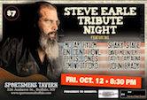 Steve Earle Tribute Night 8:30pm $7@door