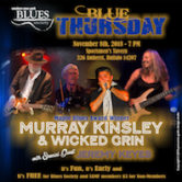 WNY Blues Society Blue Thursday w/Murray Kinsley & Wicked Grin wsg/Jeremy Keyes $3/No Cover To Non Members 7pm