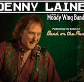 DENNY LAINE And The Moody Wing Band 7pm $30ad/$35door 5pmDoors