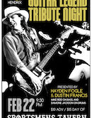Hendrix/SRV Guitar Legend Tribute Night w/Hayden Fogle & Dustin Francis 9:30pm $10ad/$15door