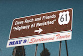 """Highway 61 Revisited: Dave Ruch and Friends"" 7pm $10"