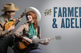 The Farmer & Adele 8:30pm $10