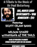 Maybe I'm Amazed Tribute to Sir Paul McCartney w/Scott Celani Band/Nelson Starr & Members of The Tails 9pm $10