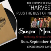 "Sugar Mountain ""Harvest"" & The Best Of Neil Young 5pm $20"