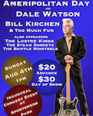 "Dale Watson ""Ameripolitan Day"" at Sportsmen's Park Bill Kirchen & Too Much Fun, The Lustre Kings, The Steam Donkeys & The Skiffle Minstrels. Gates 1pm Music 3pm $20ad/$30door RAIN OR SHINE"