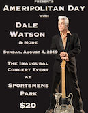 "Dale Watson ""Ameripolitan Day"" at Sportsmen's Park Bill Kirchen & Too Much Fun, The Lustre Kings, The Steam Donkeys & The Skiffle Minstrels. Gates 1pm Music 3pm $20ad/$30door"