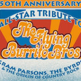 50th. Anniversary All – Star Tribute to  The Flying Burrito Brothers 7pm Doors@5pm $35ad/$40door
