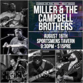 Miller & The Campbell Brothers Songs of the Soul B-Day Bash 9:30pm $15