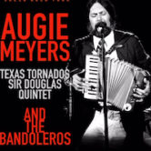 Augie Meyers & The Bandoleros 9pm $20