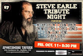 Steve Earle Tribute Night w/McCarthyism, John Brady, Jim Whitford & Chris Jones, Ten Cent Howl, Shaky Stage, Flatbed 8:30pm $7