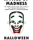 A Page Of Madness 1926 Japanese Horror Film w/Live Score by Night Slaves & Justin Rowland + more 8pm Film Starts at 9pm $10