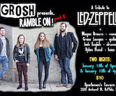 Grosh presents Ramble On part II featuring a tribute to Led Zeppelin Show 2 4pm $10