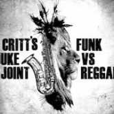 Critts Juke Joint Funk vs Reggae 9:30pm $10