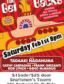 "The Get Backs annual ""all things Beatles and Wings"" show with Tadaaki Naganuma Featuring: Geno McManus, Frank Grizanti, Rob Lynch & Cathy Carfagna $15ad/$25door 8pm"