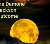 Damone Jackson Outcome 6:30pm $10 per person PLEASE READ TICKET BUYING INSTRUCTIONS
