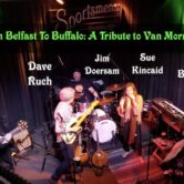 From Belfast to Buffalo A Tribute To Van Morrison 7pm $15ad/$20door