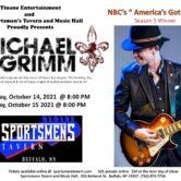 Michael Grimm Show 1 8pm $25ad/$30door Doors 5PM