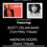 "Scott Celani Band & American Doors ""Tom Petty & The Doors Tribute Show"" 8:30pm $15"