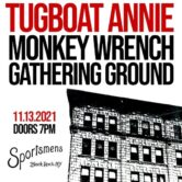 Tugboat Annie w/ Monkey Wrench & Gathering Ground $20 Doors at 7pm
